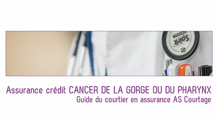 trouvez votre assurance cr dit cancer de la gorge ou du