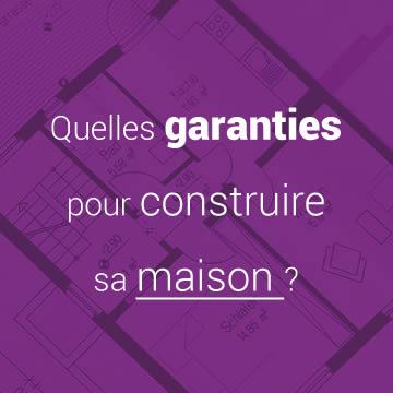 garanties construction maison