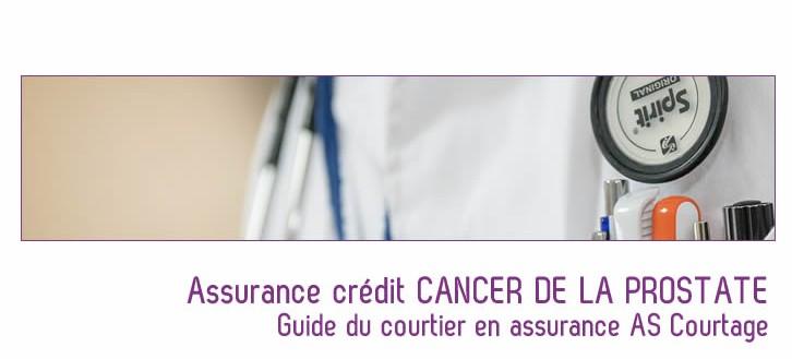 Souscrivez la bonne assurance crédit cancer de la prostate